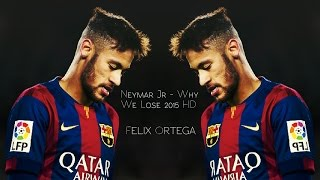 Neymar Jr - Why We Lose 2019 HD