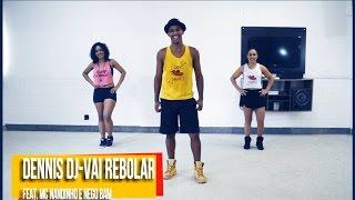 Vai Rebolar - Dennis Dj Feat.  Mc Nandinho - Mc Nego Bam (Coreografia Jefferson Dias)