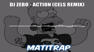 DJ Zebo - Action (CELüs Remix) - matitrap