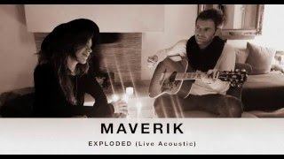 MAVERIK - Exploded (Live Acoustic Home Session)