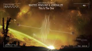 Wasted Penguinz & Adrenalize - This Is The One [HQ Edit]