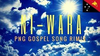 NI WARA - PNG music (gospel song) width=