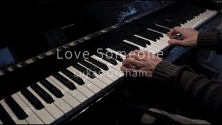 Love Someone - Lukas Graham - Piano Cover
