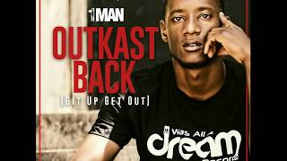 1 Man - Outkast Back (Git Up Get Out)