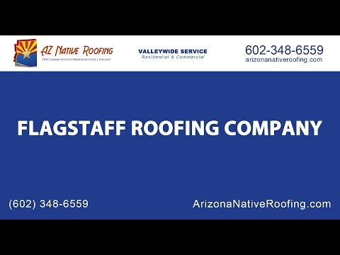 Flagstaff Roofing Company | Arizona Native Roofing