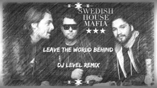 Swedish House Mafia - Leave the World Behind (DJ LEVEL REMIX)