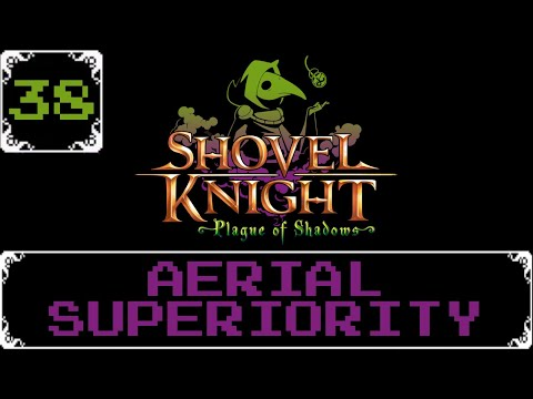 Aerial Superiority   Shovel Knight: Treasure Trove Let s Play [Part 38] (Post Recorded Audio)