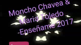 Moncho chavea & Maria Toledo -Enseñame 2017