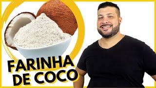 FARINHA DE COCO - FAÇA VOCÊ MESMO