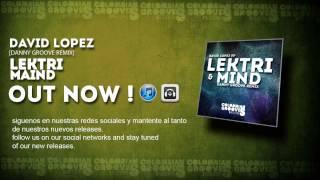 David Lopez - Lektri [Original Mix][OUT NOW][31-07-2013]