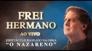 Frei Hermano da Câmara Ao Vivo - O Nazareno (Spot TV)