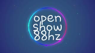 Open show 88hz-Dj ferna 😎