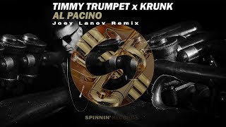 Timmy Trumpet & Krunk! - Al Pacino (Joey Lanov Remix)