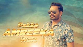 Pakke Amreeka Wale ( Full Video) | Prabh Gill | Latest Punjabi Song 2016 | Speed Records