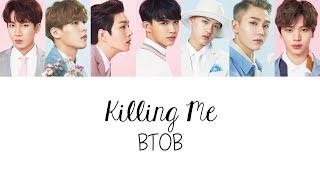 BTOB (비투비) - Killing Me (Colour Coded Lyrics) [Han/Rom/Eng]