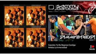 Ya No Regreso Contigo - La Inmensidad / Dj Sammy Barbosa