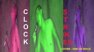 Clock Strikes by Jeckie (cover - One OK Rock)