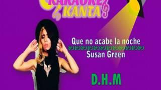 Susan Green   Que No Acabe la Noche karaoke