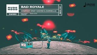 "Bad Royale - Company (feat. Hashim & Darnella ""Trinidad"") ""2017 Release"" [HD]"
