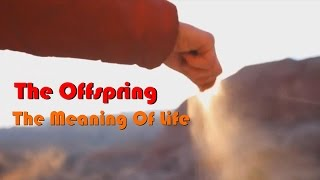 The Offspring - The Meaning Of Life (Fan Music Video)
