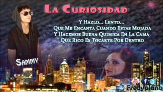 """La Curiosidad"" (Letras) - Falsetto & Sammy Ft. Killatonez ✔"
