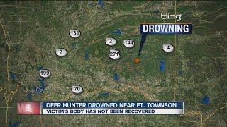Deer hunter drowns near Ft Townson