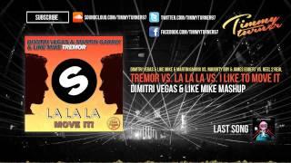 Dimitri Vegas & Like Mike - Tremor vs. La La La vs. I Like To Move It (DV&LM Mashup)