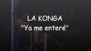 """La Konga """"Ya me enteré"""""""
