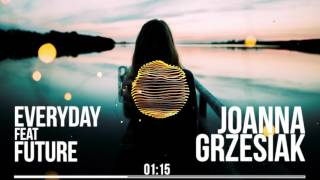 Joanna Grzesiak - Everyday Feat FUTURE