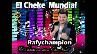 El cheke Mundial - Rafychampion