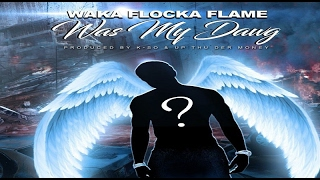 "Waka Flocka - ""Was My Dawg"" (Gucci Mane Diss) Heat Wave"
