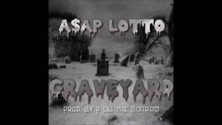 A$AP LOTTO - GRAVEYARD