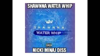 "Shawnna - ""Water Whip"" Nicki Minaj Diss 2017!!!"