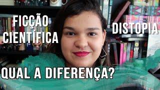 QUAL A DIFERENÇA: Distopia x Ficção Científica #BrunaExplica   Bruna Miranda