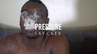Jay Cree - Pressure (Official Video)
