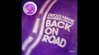 Back on road ft. Gucci Mane, Drake (Chopped to Perfection)