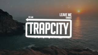 Tandee - Leave Me