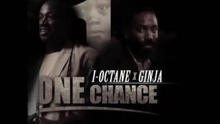 I-Octane 'One chance' ft Ginjah