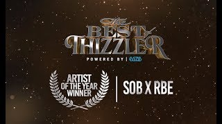 Artist of the Year 2017: SOB x RBE || Best Of Thizzler 2017 powered by Eaze