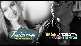 Traicionera  Brian Lanzelotta ft Karen Britos   Nueva Version Cumbia