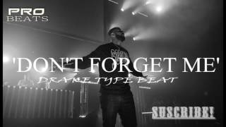 Drake Type Beat - ''Don´t Forget Me'' Trap x Hiphop Instrumental - Motivational Piano