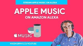 Add Apple Music to your Amazon Alexa Devices