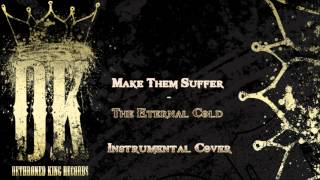 MAKE THEM SUFFER - THE ETERNAL COLD (INSTRUMENTAL COVER)