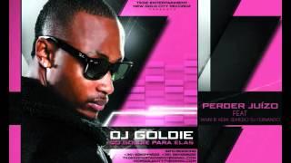 DJ Goldie   Perder Juízo Ft Yanni B, Vera Semedo e DJ Fernando