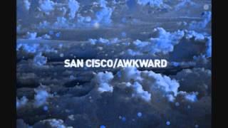 San Cisco- Awkward lyrics