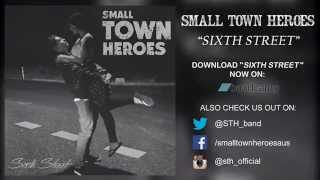 Small Town Heroes - Sixth Street (Demo)
