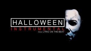 Halloween - Instrumental (Prod. Lyric On The Beat) *** Halloween Theme Song SAMPLE ***