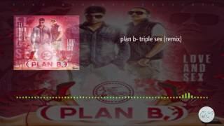 plan b - triple sex (remix)