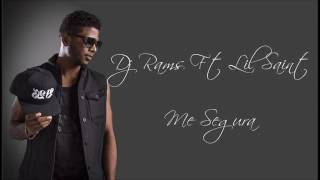 Dj Rams Feat Lil Saint - Me Segura - Letra [2016]