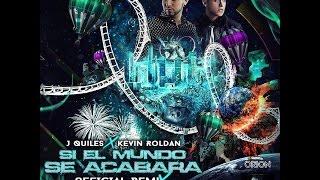 Si El Mundo Se Acabara (Remix) Justin Quiles Ft Kevin Roldán(LETRA COMPLETA)